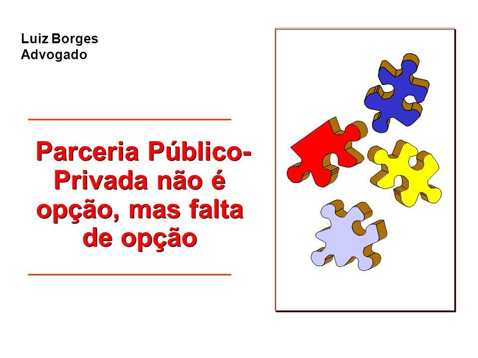 Parceria Público-Privada não é opção, mas falta de opção