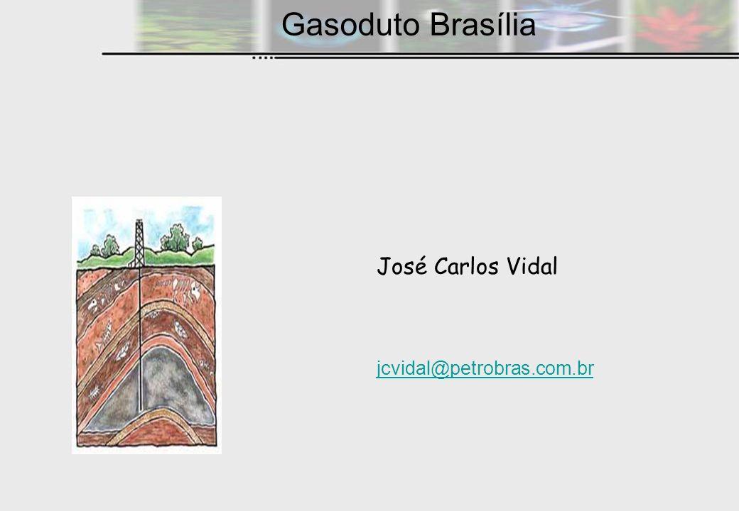 Gasoduto Brasília José Carlos Vidal jcvidal@petrobras.com.br