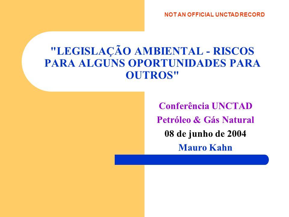 LEGISLAÇÃO AMBIENTAL - RISCOS PARA ALGUNS OPORTUNIDADES PARA OUTROS