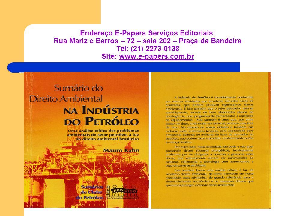 Endereço E-Papers Serviços Editoriais: Rua Mariz e Barros – 72 – sala 202 – Praça da Bandeira Tel: (21) 2273-0138 Site: www.e-papers.com.br
