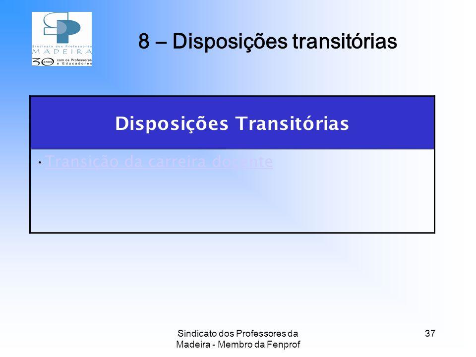 8 – Disposições transitórias Disposições Transitórias