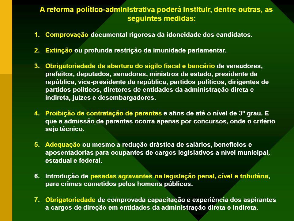 A reforma político-administrativa poderá instituir, dentre outras, as seguintes medidas: