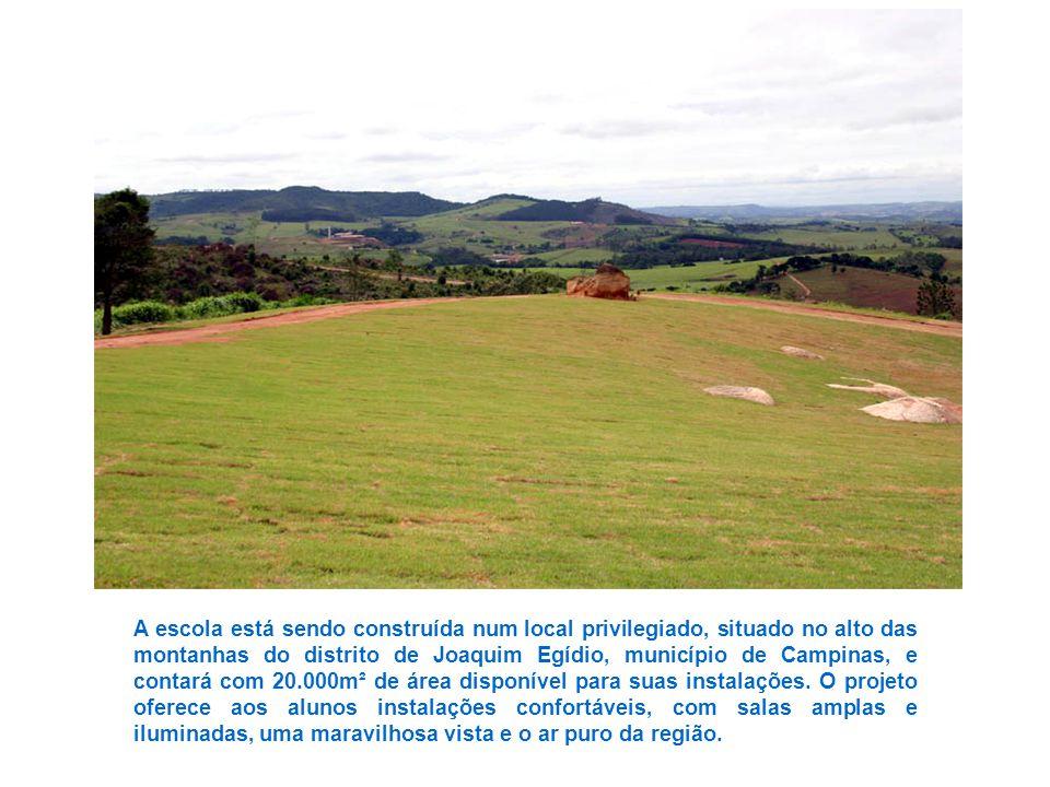 A escola está sendo construída num local privilegiado, situado no alto das montanhas do distrito de Joaquim Egídio, município de Campinas, e contará com 20.000m² de área disponível para suas instalações.