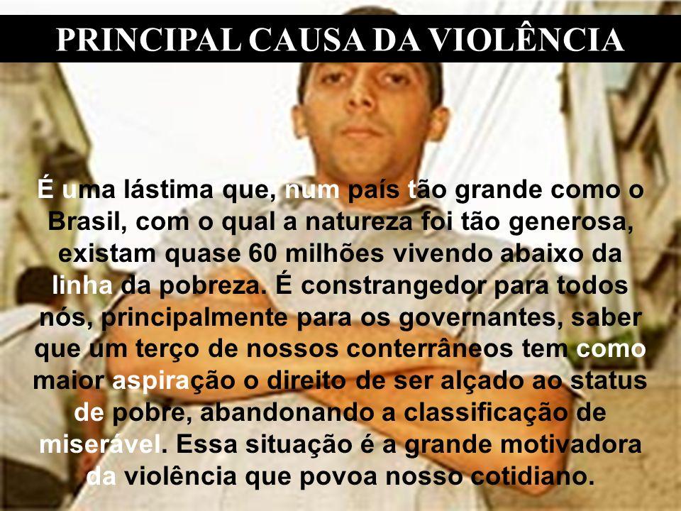 PRINCIPAL CAUSA DA VIOLÊNCIA