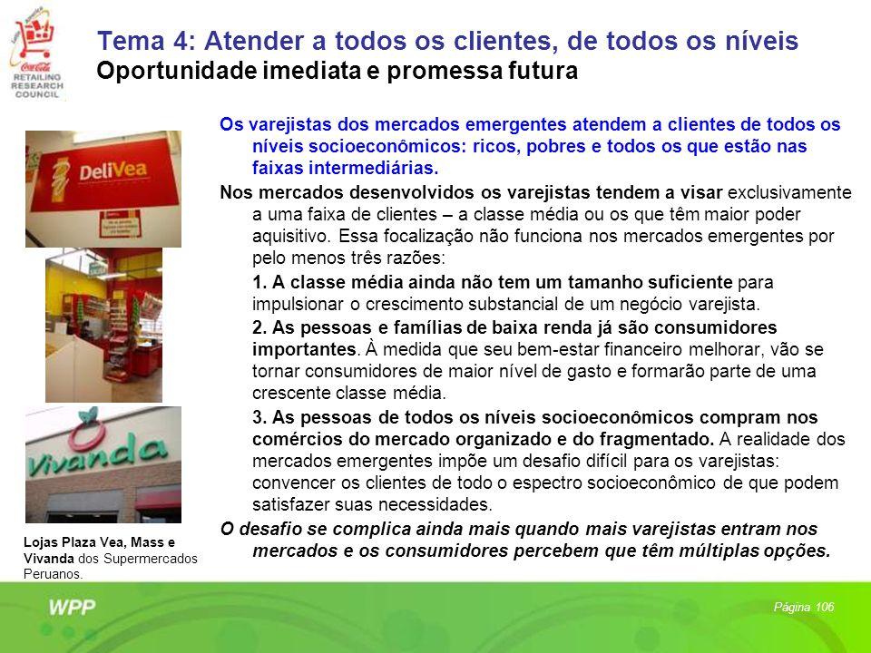 Tema 4: Atender a todos os clientes, de todos os níveis Oportunidade imediata e promessa futura