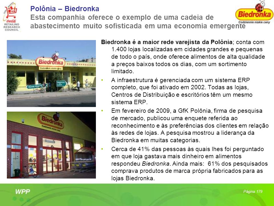 Polônia – Biedronka Esta companhia oferece o exemplo de uma cadeia de abastecimento muito sofisticada em uma economia emergente