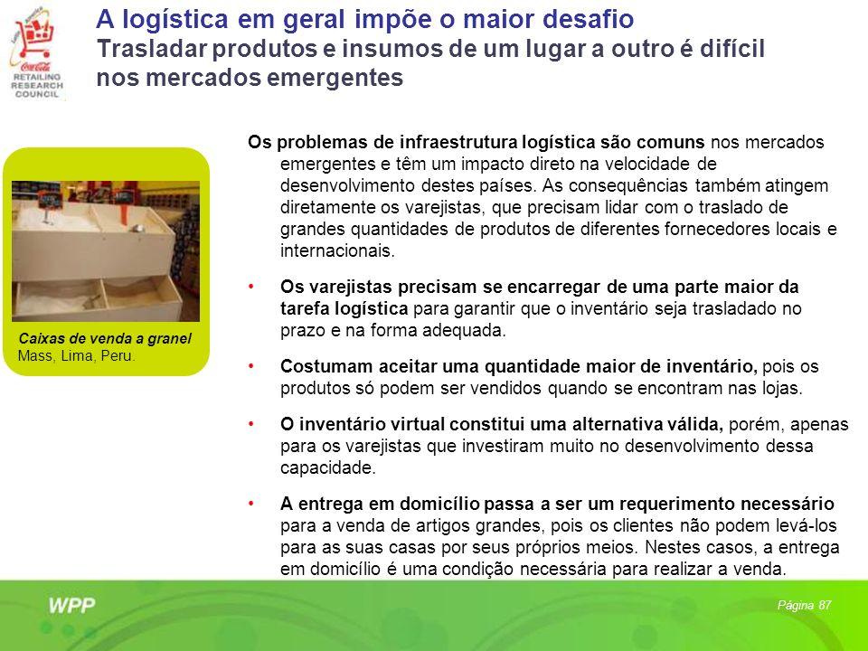 A logística em geral impõe o maior desafio Trasladar produtos e insumos de um lugar a outro é difícil nos mercados emergentes