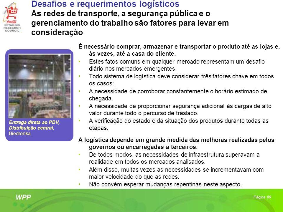 Desafios e requerimentos logísticos As redes de transporte, a segurança pública e o gerenciamento do trabalho são fatores para levar em consideração