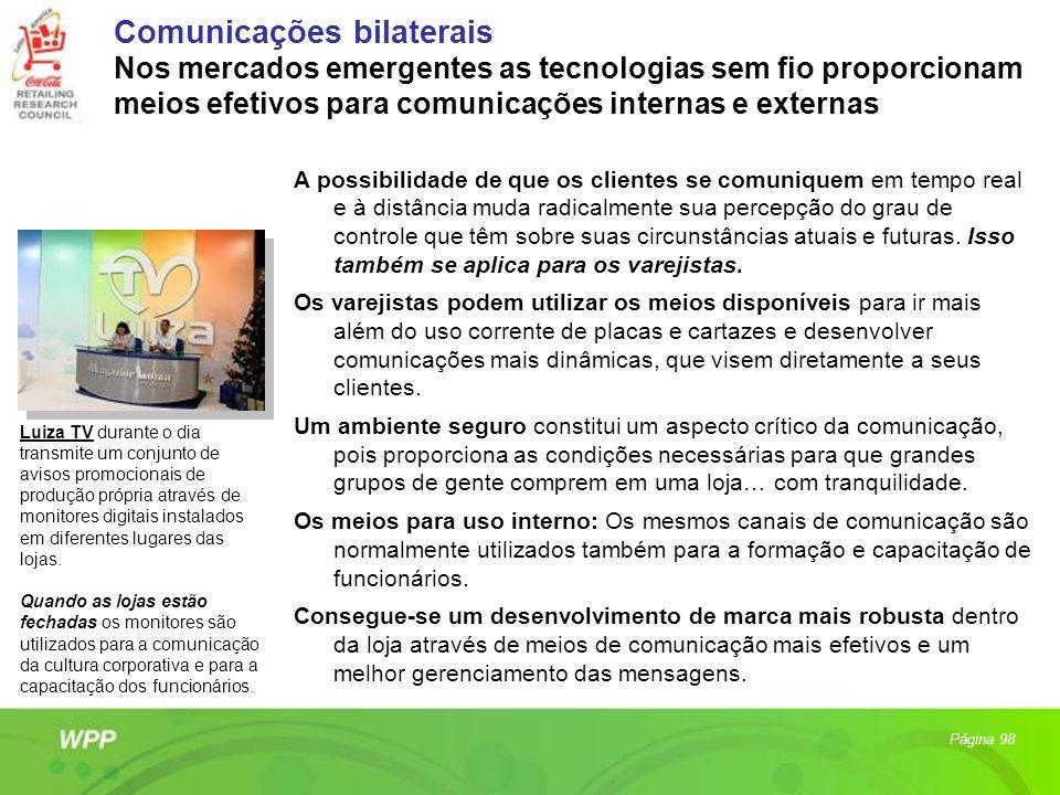 Comunicações bilaterais Nos mercados emergentes as tecnologias sem fio proporcionam meios efetivos para comunicações internas e externas