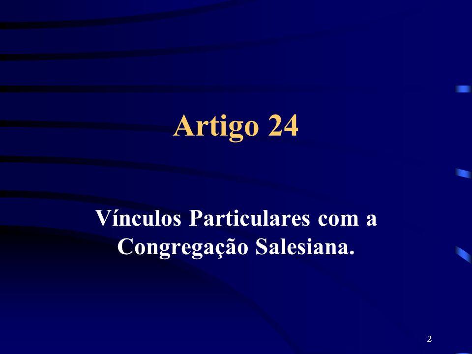Vínculos Particulares com a Congregação Salesiana.