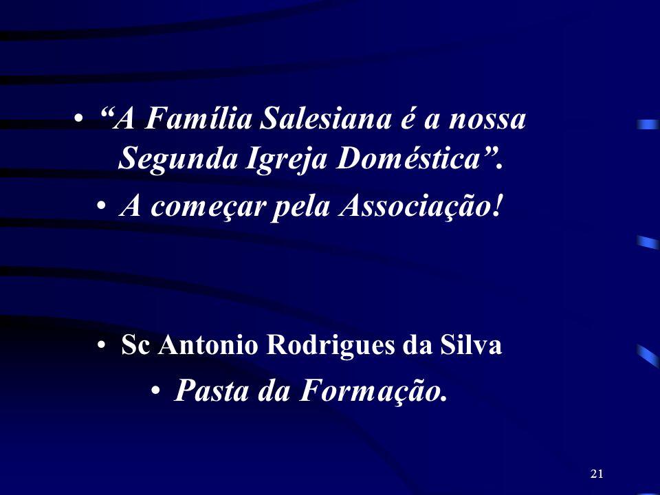 A Família Salesiana é a nossa Segunda Igreja Doméstica .