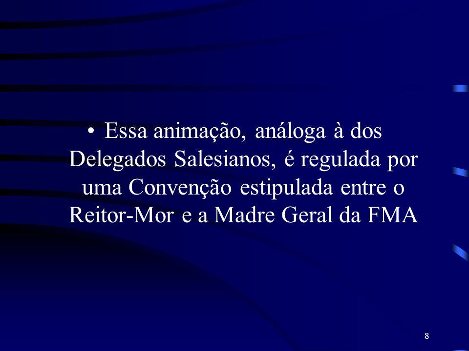 Essa animação, análoga à dos Delegados Salesianos, é regulada por uma Convenção estipulada entre o Reitor-Mor e a Madre Geral da FMA
