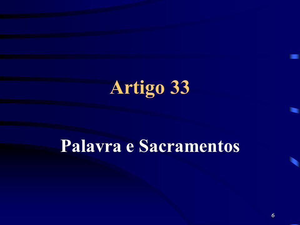 Artigo 33 Palavra e Sacramentos