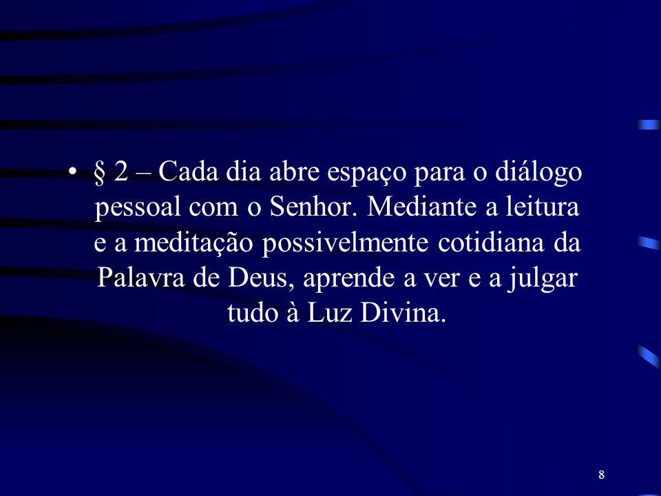 § 2 – Cada dia abre espaço para o diálogo pessoal com o Senhor