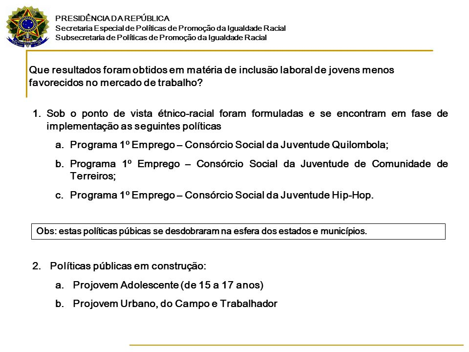 Programa 1º Emprego – Consórcio Social da Juventude Quilombola;