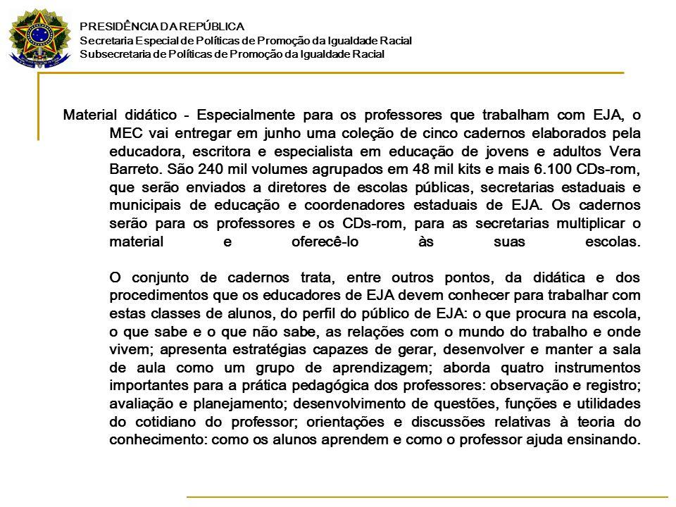 Material didático - Especialmente para os professores que trabalham com EJA, o MEC vai entregar em junho uma coleção de cinco cadernos elaborados pela educadora, escritora e especialista em educação de jovens e adultos Vera Barreto.