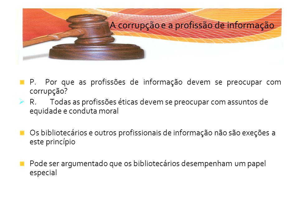 A corrupção e a profissão de informação
