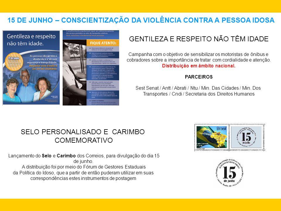 15 DE JUNHO – CONSCIENTIZAÇÃO DA VIOLÊNCIA CONTRA A PESSOA IDOSA