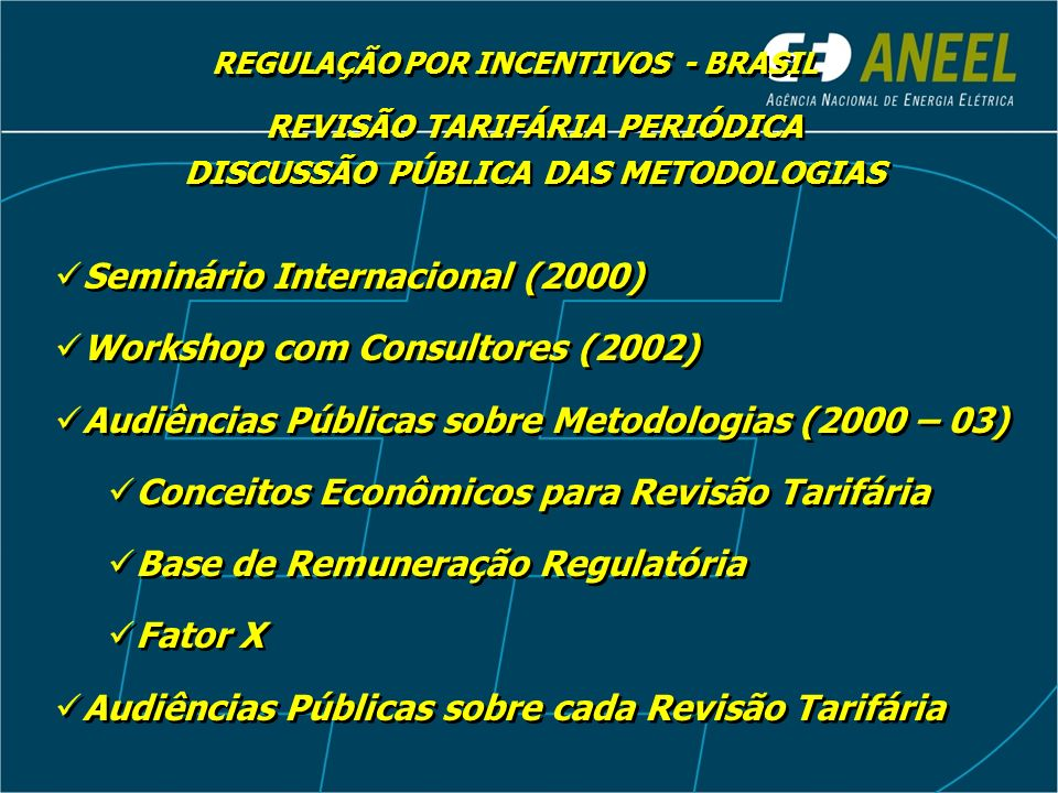 Seminário Internacional (2000) Workshop com Consultores (2002)
