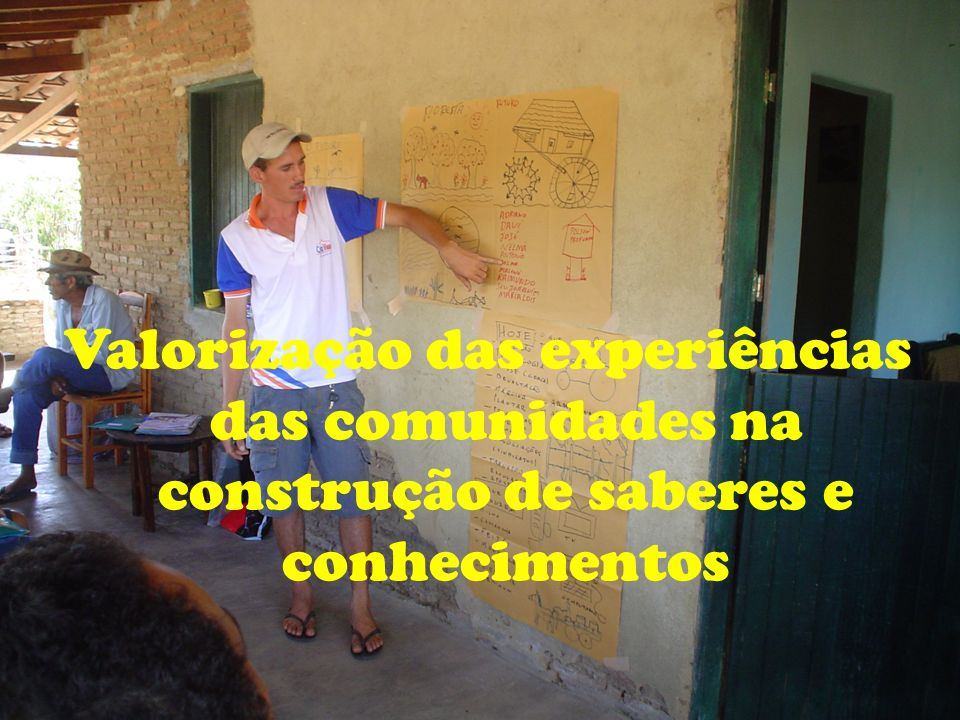 Valorização das experiências das comunidades na construção de saberes e conhecimentos