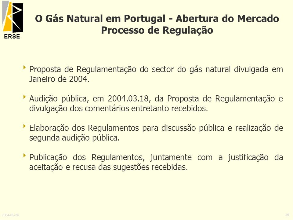 O Gás Natural em Portugal - Abertura do Mercado Processo de Regulação