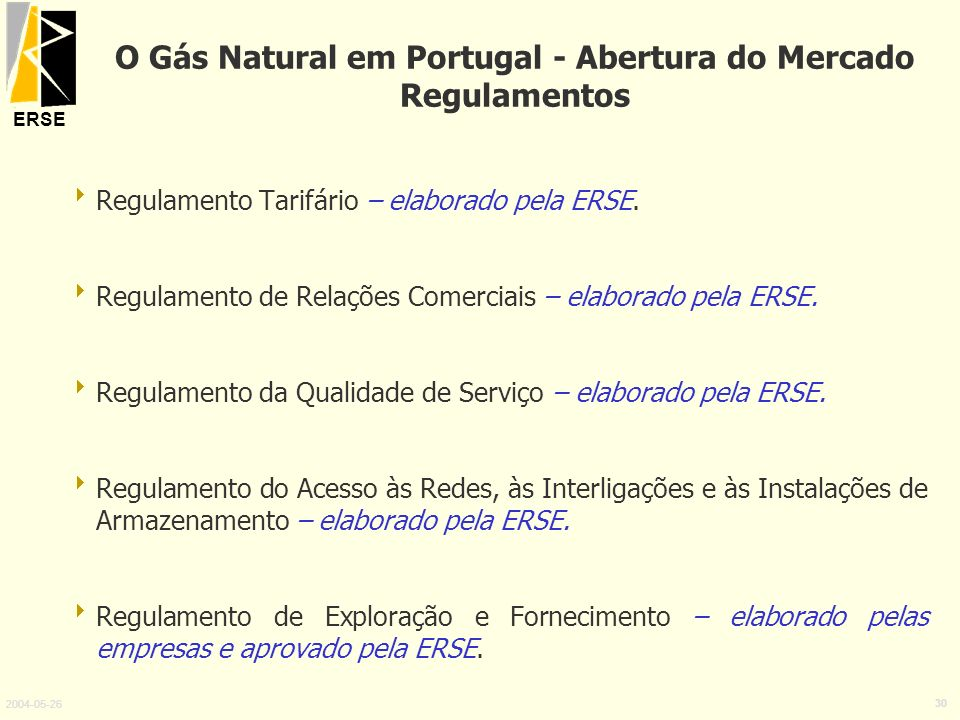O Gás Natural em Portugal - Abertura do Mercado Regulamentos