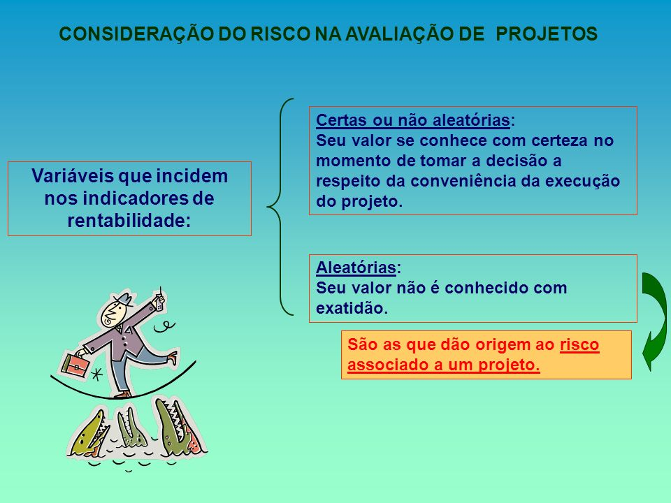 CONSIDERAÇÃO DO RISCO NA AVALIAÇÃO DE PROJETOS