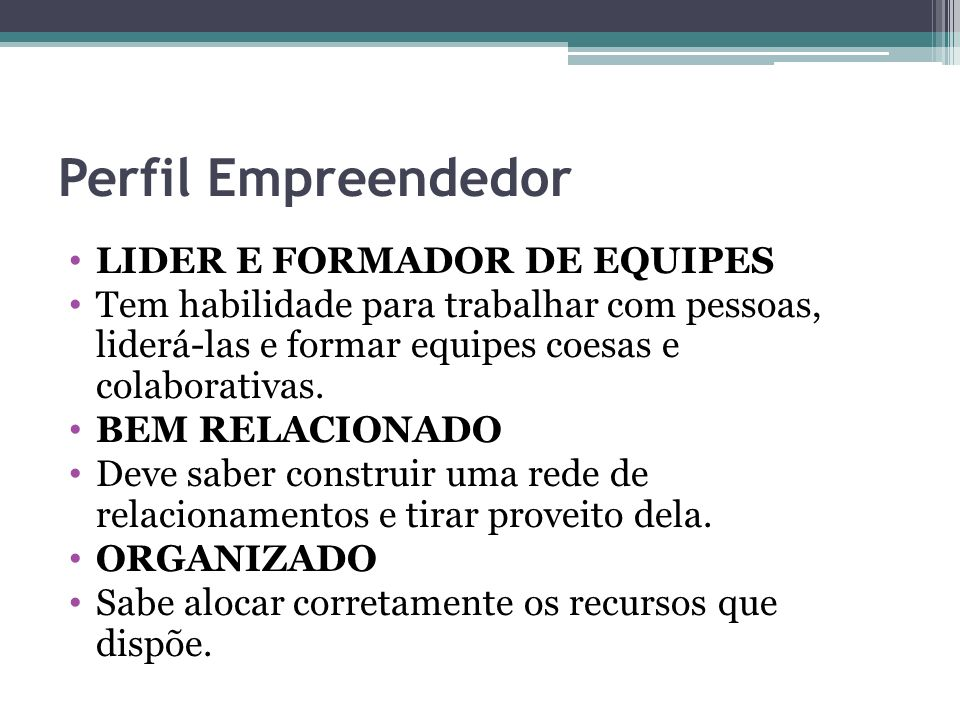 Perfil Empreendedor LIDER E FORMADOR DE EQUIPES