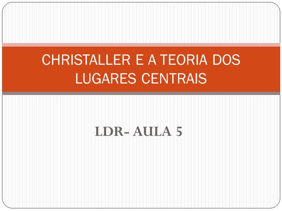 CHRISTALLER E A TEORIA DOS LUGARES CENTRAIS