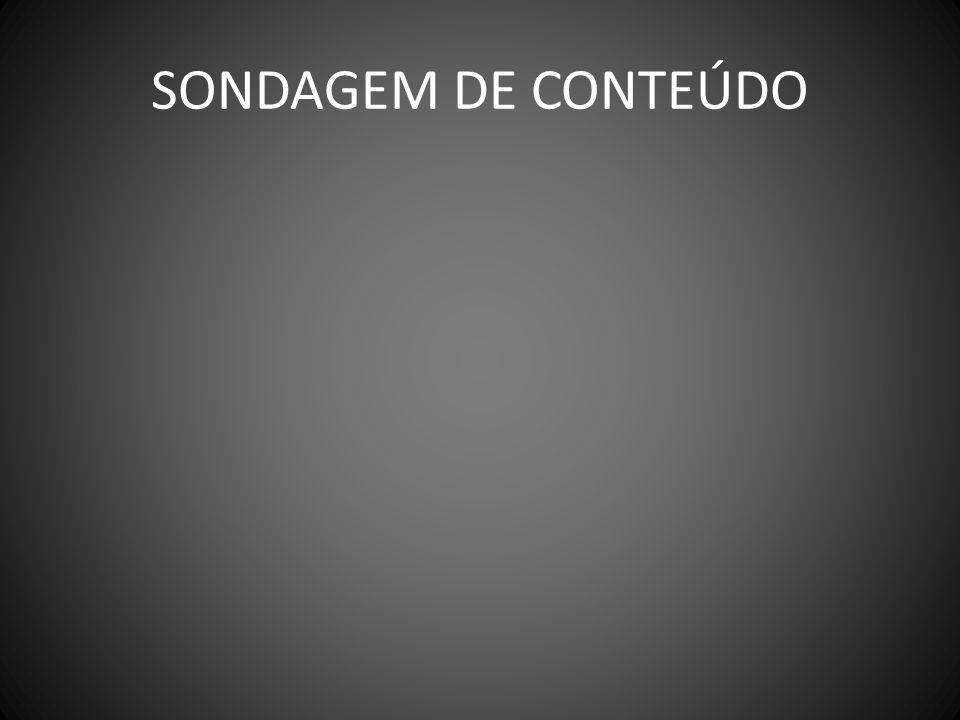 SONDAGEM DE CONTEÚDO