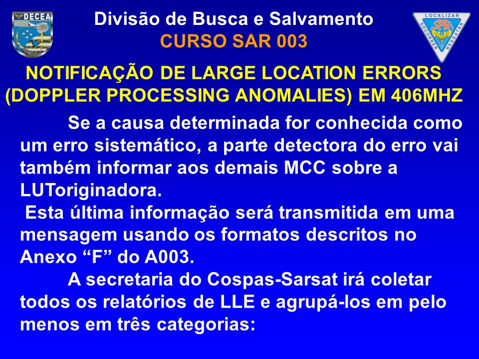 NOTIFICAÇÃO DE LARGE LOCATION ERRORS (DOPPLER PROCESSING ANOMALIES) EM 406MHZ