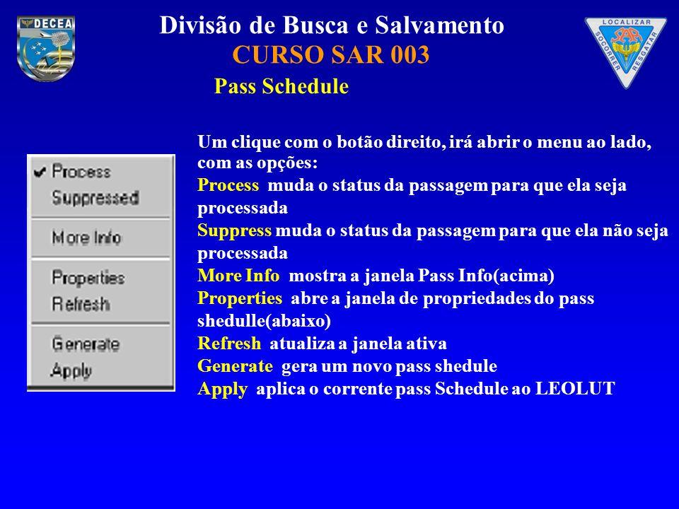 Pass Schedule Um clique com o botão direito, irá abrir o menu ao lado, com as opções: