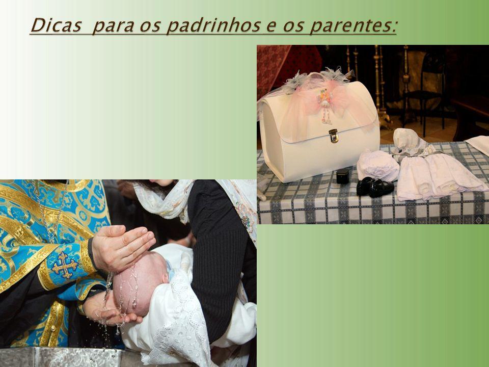 Dicas para os padrinhos e os parentes: