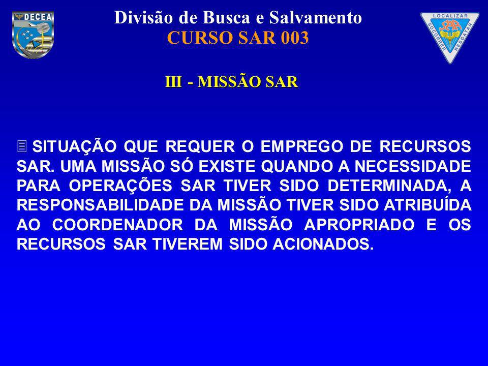III - MISSÃO SAR