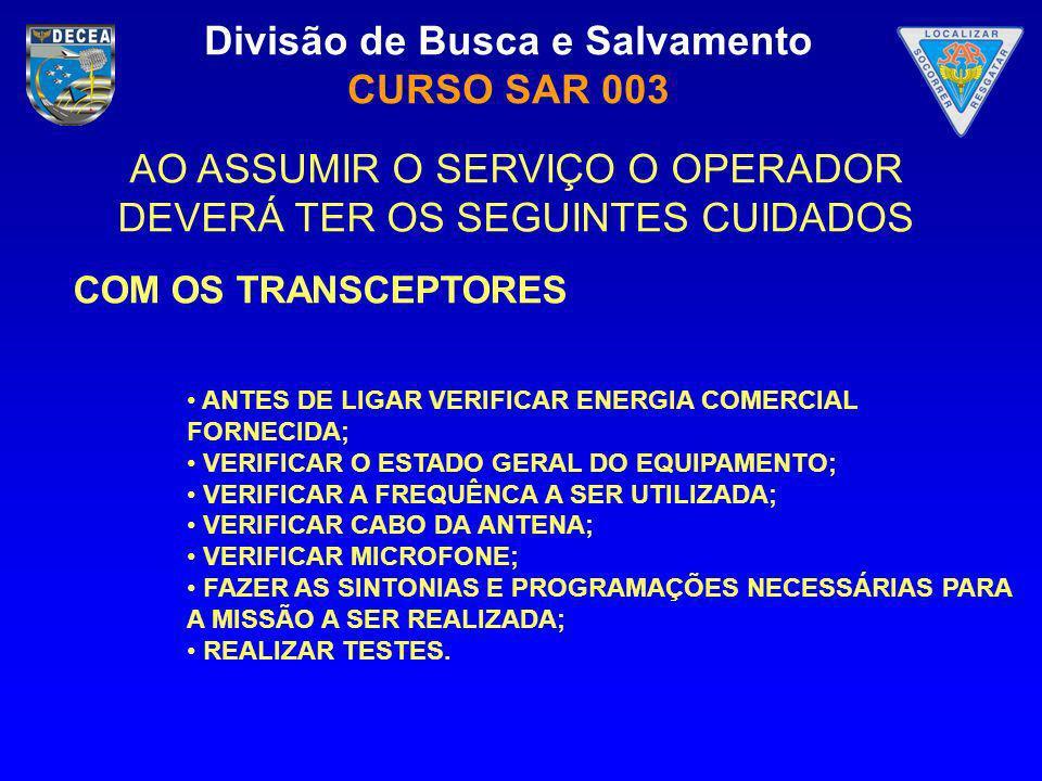 AO ASSUMIR O SERVIÇO O OPERADOR DEVERÁ TER OS SEGUINTES CUIDADOS