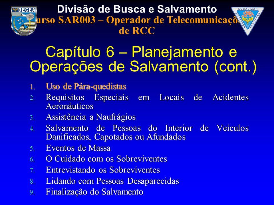 Capítulo 6 – Planejamento e Operações de Salvamento (cont.)