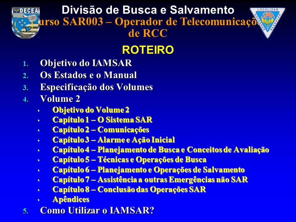 ROTEIRO Objetivo do IAMSAR Os Estados e o Manual