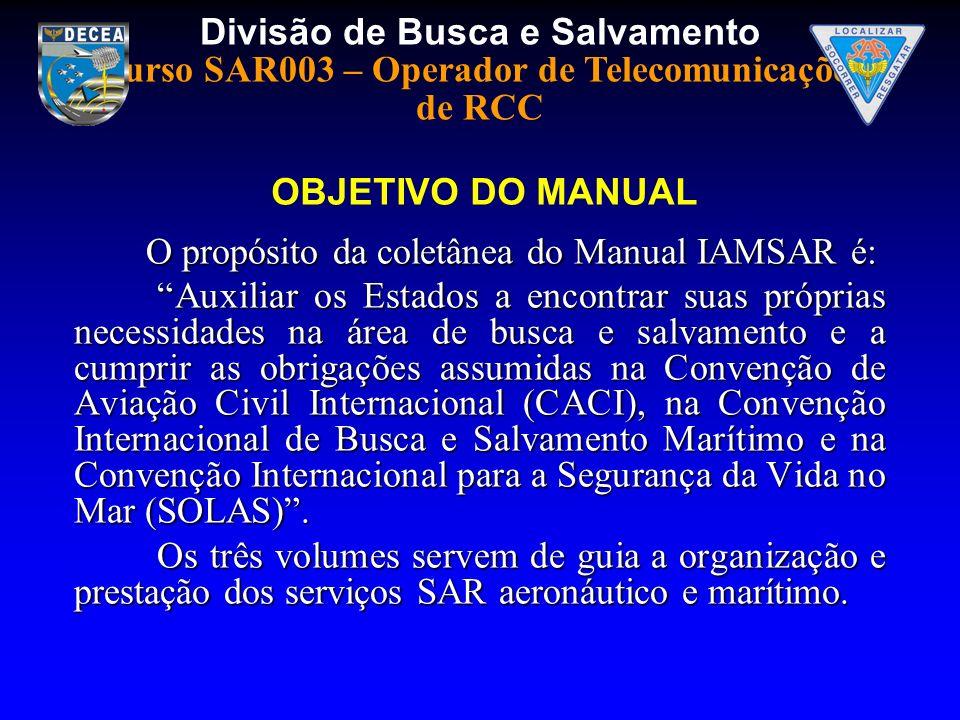 OBJETIVO DO MANUALO propósito da coletânea do Manual IAMSAR é: