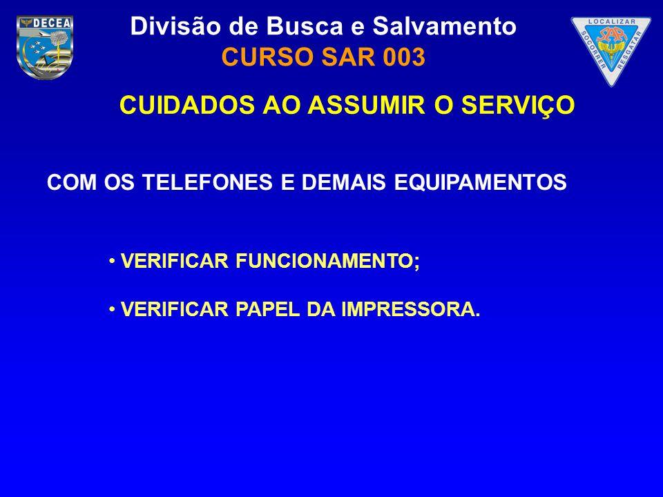CUIDADOS AO ASSUMIR O SERVIÇO COM OS TELEFONES E DEMAIS EQUIPAMENTOS