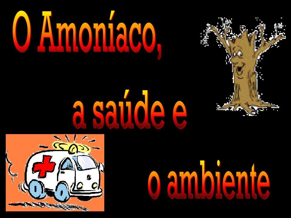 o ambiente a saúde e O Amoníaco,