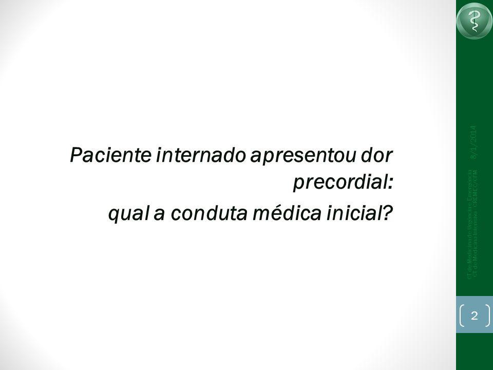 Paciente internado apresentou dor precordial: