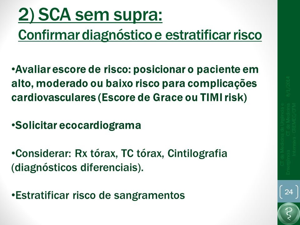 2) SCA sem supra: Confirmar diagnóstico e estratificar risco
