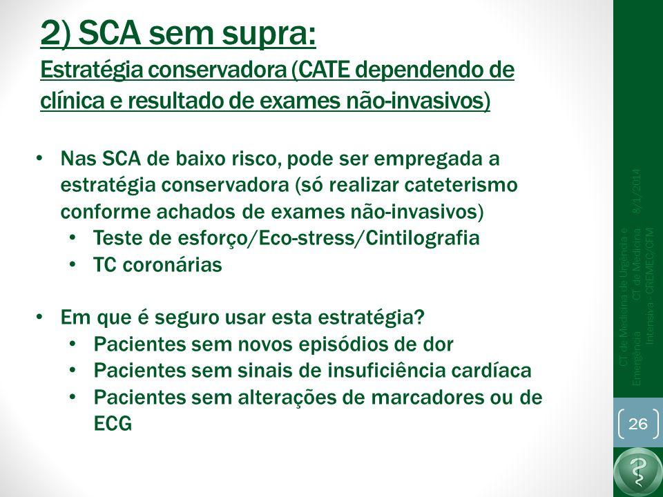 2) SCA sem supra: Estratégia conservadora (CATE dependendo de clínica e resultado de exames não-invasivos)
