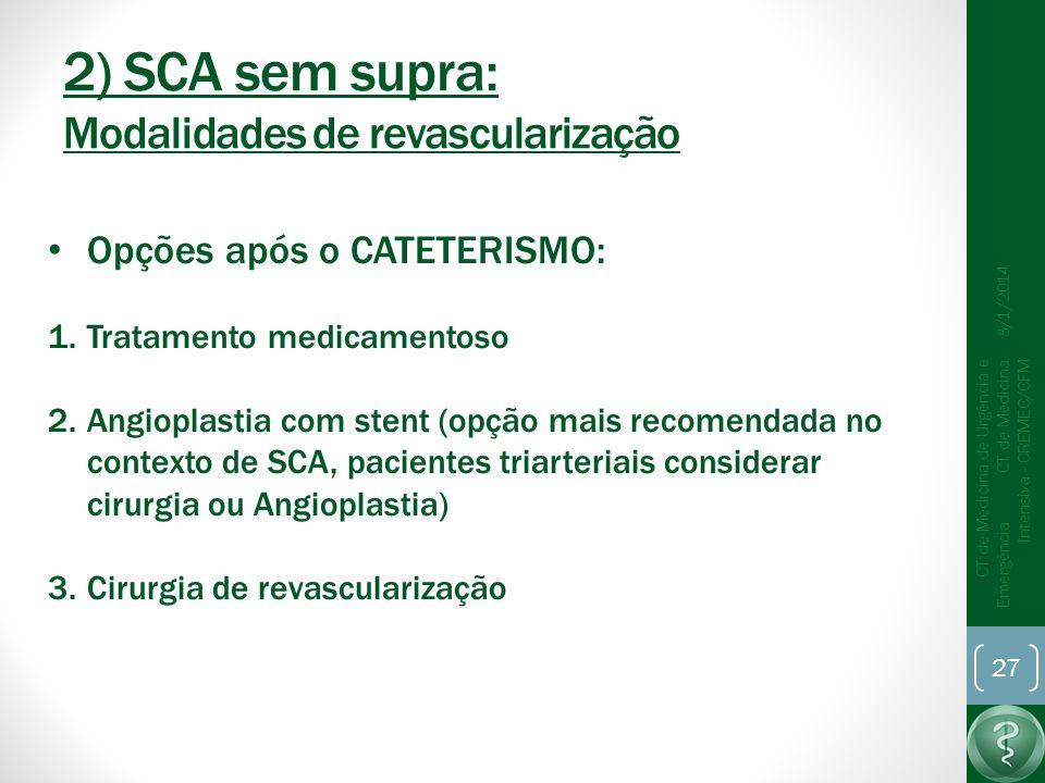 2) SCA sem supra: Modalidades de revascularização