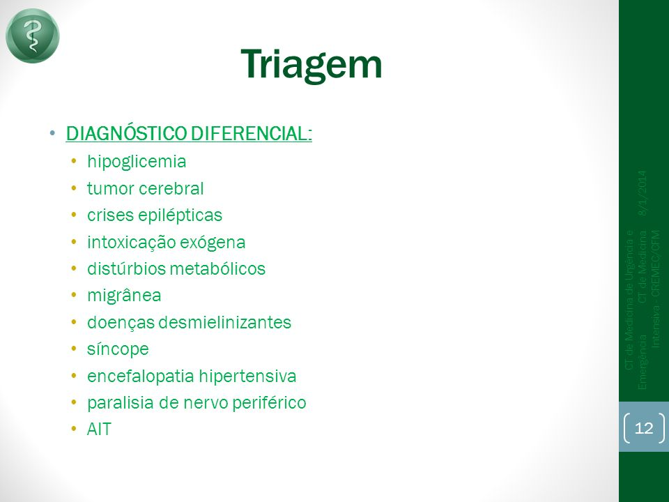 Triagem DIAGNÓSTICO DIFERENCIAL: hipoglicemia tumor cerebral