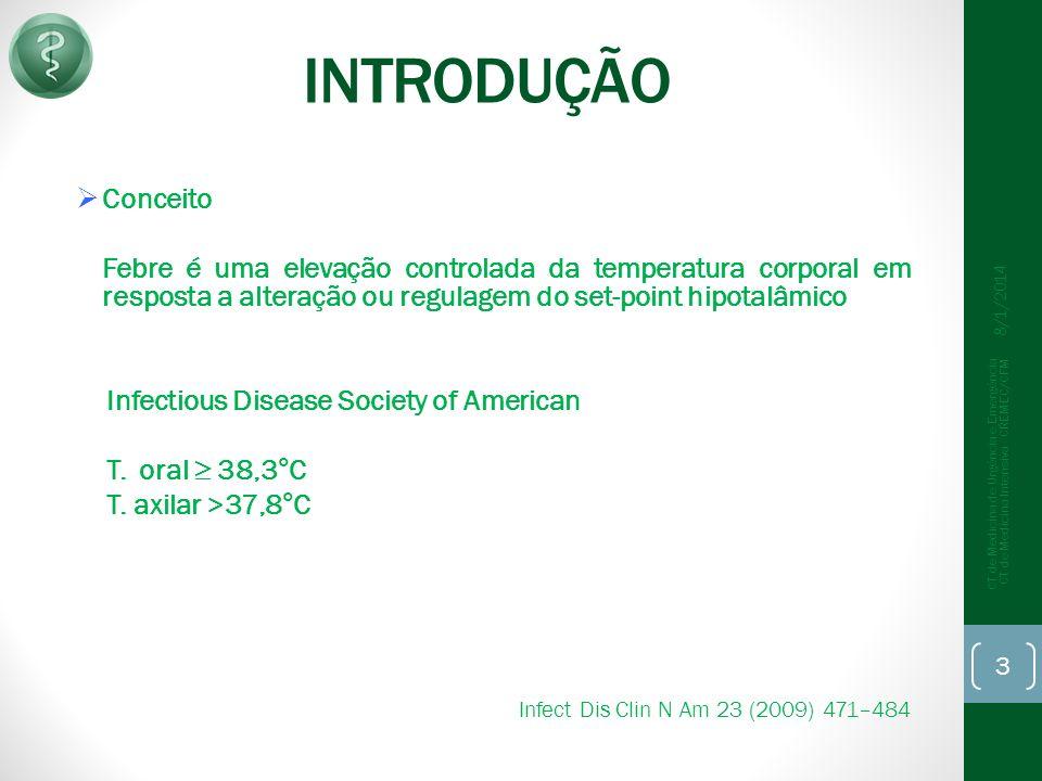 INTRODUÇÃO Conceito. Febre é uma elevação controlada da temperatura corporal em resposta a alteração ou regulagem do set-point hipotalâmico.
