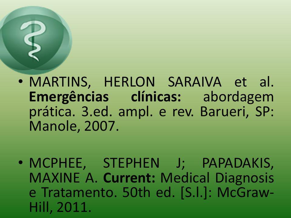 MARTINS, HERLON SARAIVA et al. Emergências clínicas: abordagem prática