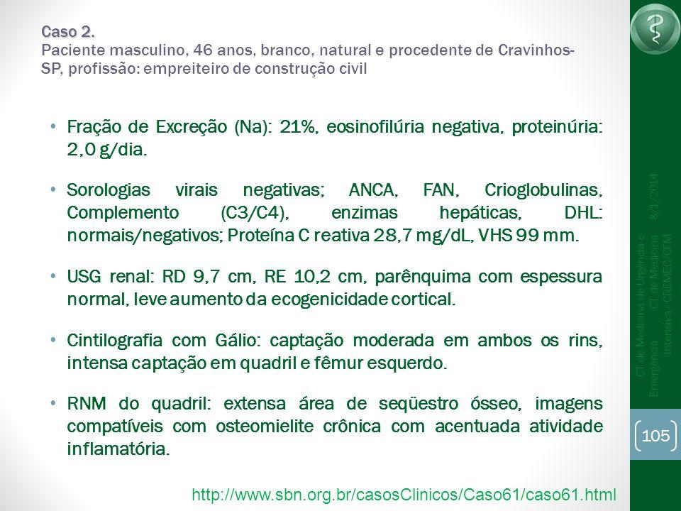 Caso 2. Paciente masculino, 46 anos, branco, natural e procedente de Cravinhos-SP, profissão: empreiteiro de construção civil