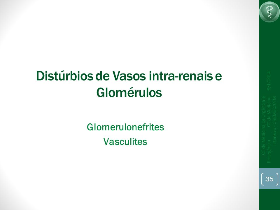 Distúrbios de Vasos intra-renais e Glomérulos