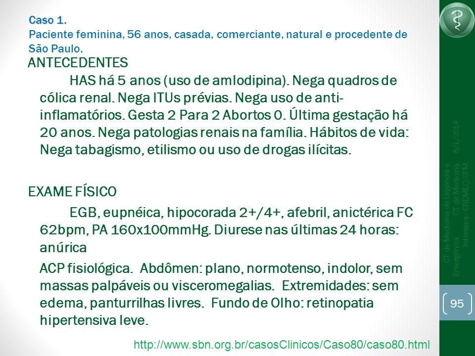 Caso 1. Paciente feminina, 56 anos, casada, comerciante, natural e procedente de São Paulo.